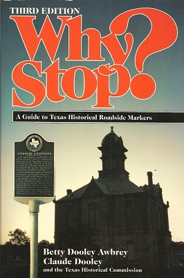 Image for Why Stop?:  A Guide to Texas Historical Roadside Markers