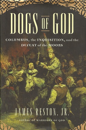 Image for Dogs of God:  Columbus, the Inquisition, and the Defeat of the Moors