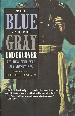 Image for The Blue and the Gray Undercover:  All New Civil War Spy Adventures