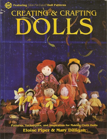 Image for Creating & Crafting Dolls:  Patterns, Techniques, and Inspiration for Making Cloth Dolls