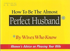 Image for How to Be the Almost Perfect Husband:  By Wives Who Know