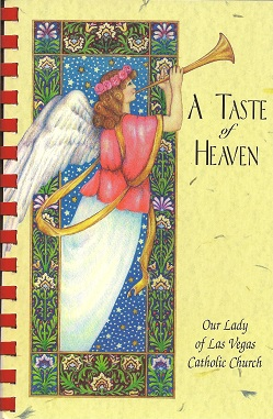 Image for A Taste of Heaven: A Collection of Recipes by Our Lady of Las Vegas Catholic Church