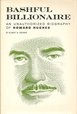 Image for Bashful Billionaire:  An Unauthorized Biography of Howard Hughes