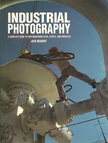 Image for Industrial Photography:  A Complete Guide to Photographing Sites, People, and Products