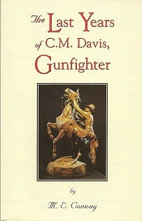 Image for The Last Years of C. M. Davis, Gunfighter
