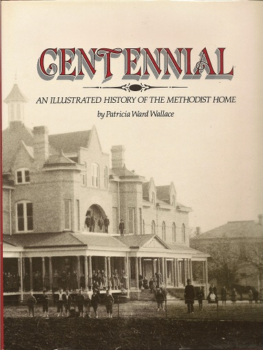 Image for Centennial  An Illustrated History of the Methodist Home