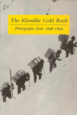 Image for The Klondike Gold Rush:  Photographs from 1896-1899