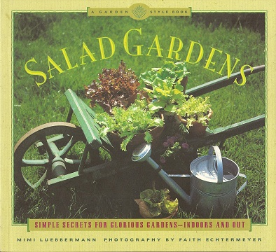 Image for Salad Gardens:  Simple Secrets for Glorious Gardens -- Indoors and Out