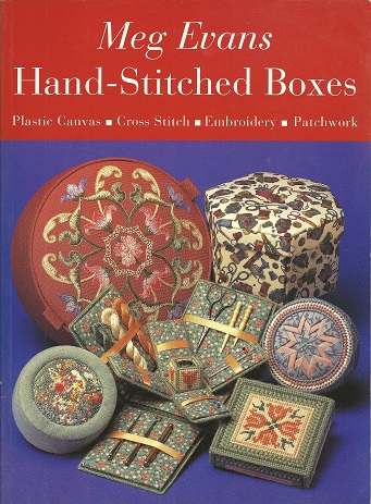 Image for Hand-Stitched Boxes:  Plastic Canvas, Cross Stitch, Embroidery, Patchwork