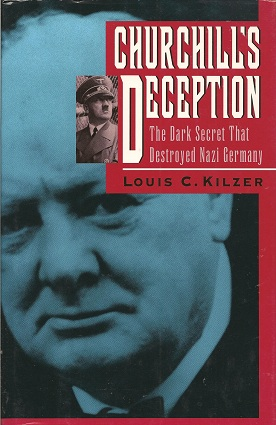 Image for Churchill's Deception:  The Dark Secret That Destroyed Nazi Germany