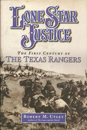 Image for Lone Star Justice:  The First Century of the Texas Rangers