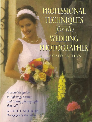 Image for Professional Techniques for the Wedding Photographer:  A Complete Guide to Lighting, Posing and Taking Photographs that Sell
