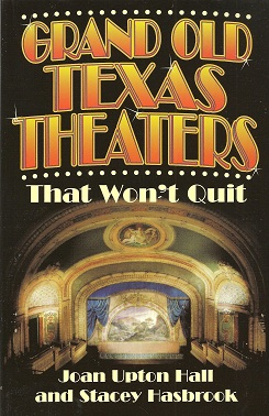 Image for Grand Old Texas Theaters:  That Won't Quit