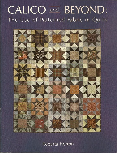 Image for Calico and Beyond:  The Use of Patterned Fabric in Quilts