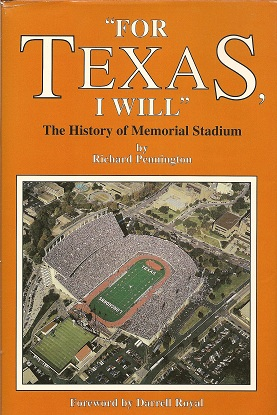 Image for For Texas I Will:  A History of Memorial Stadium