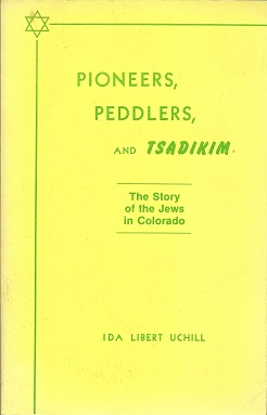 Image for Pioneers, Peddlers and Tsadikim:  The Story of the Jews in Colorado
