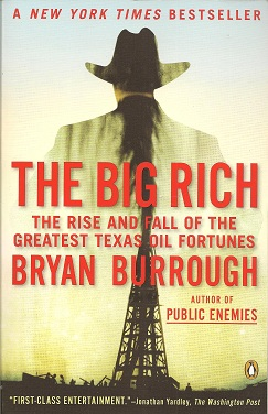 Image for The Big Rich:  The Rise and Fall of the Greatest Texas Oil Fortunes