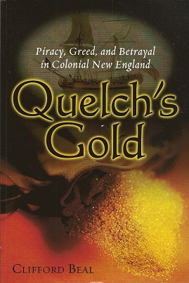 Image for Quelch's Gold:  Piracy, Greed, and Betrayal in Colonial New England