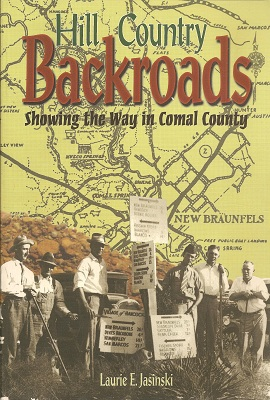 Image for Hill Country Backroads:  Showing the Way in Comal County
