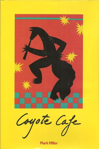 Image for Coyote Cafe:  Foods from the Great Southwest, Recipes from Coyote Cafe