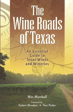 Image for The Wine Roads of Texas:  An Essential Guide to Texas Wines and Wineries