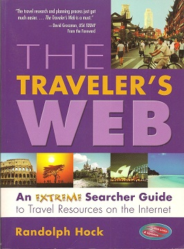 Image for The Traveler's Web:  An Extreme Searcher Guide to Travel Resources on the Internet
