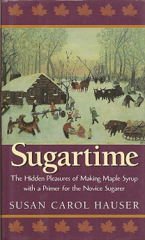 Image for Sugartime:  The Hidden Pleasures of Making Maple Syrup
