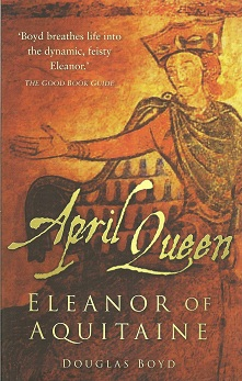 Image for April Queen:  Eleanor of Aquitaine