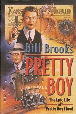 Image for Pretty Boy:  The Epic Life of Pretty Boy Floyd