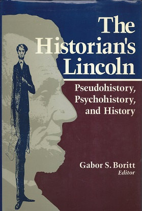 Image for The Historian's Lincoln:  Pseudohistory, Psychohistory, and History