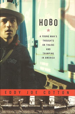 Image for Hobo:  A Young Man's Thoughts on Trains and Tramping in America