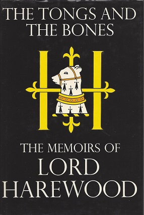 Image for The Tongs and the Bones: The Memoirs of Lord Harewood