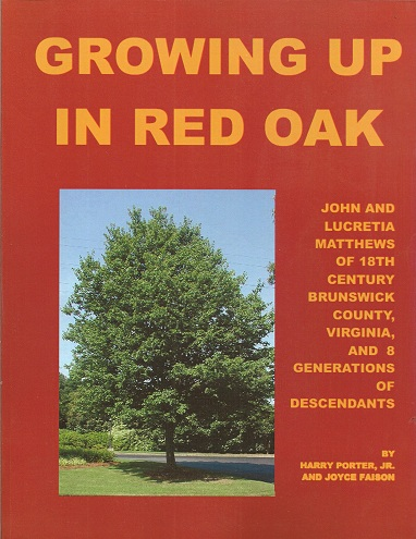 Image for Growing Up in Red Oak: John and Lucretia Matthews of 18th Century Brunswick County, Virgiinia and 8 generations of Descendants
