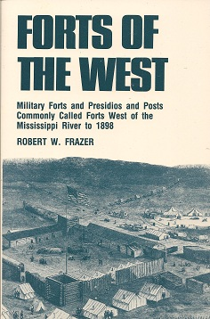 Image for Forts of the West  Military Forts and Presidios and Posts Commonly Called Forts West of the Mississippi River to 1898