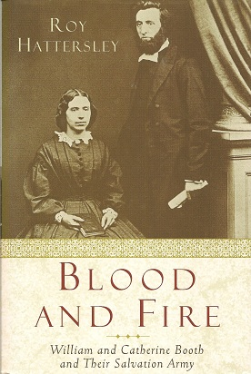 Image for Blood and Fire:  The Story of William and Catherine Booth and the Salvation Army