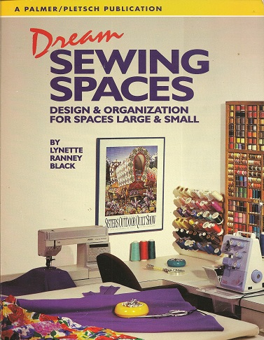 Image for Dream Sewing Spaces:  Design & Organization for Spaces Large and Small