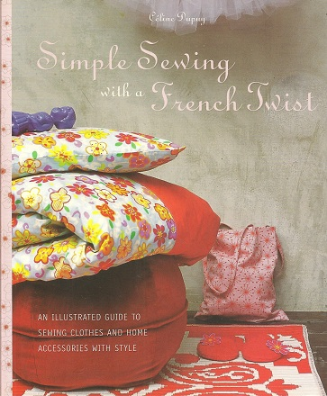 Image for Simple Sewing with a French Twist:  An Illustrated Guide to Sewing Clothes and Home Accessories with Style