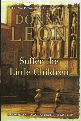 Image for Suffer the Little Children:  A Commissario Guido Brunetti Mystery
