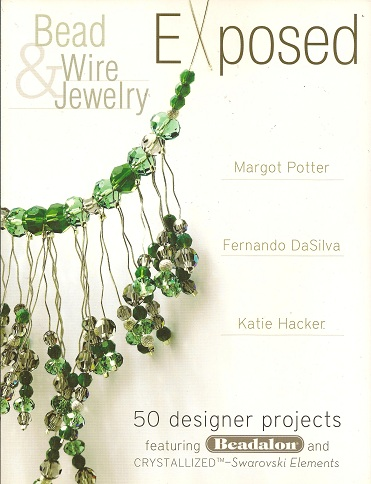 Image for Bead And Wire Jewelry Exposed:  50 Designer Projects Featuring Beadalon And Swarovski