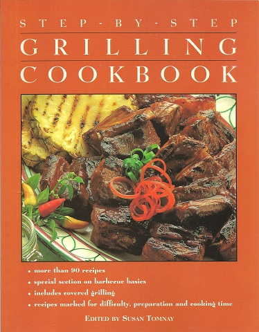 Image for Step by Step:  The Grilling Cookbook