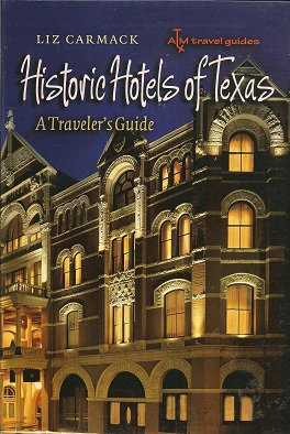 Image for Historic Hotels of Texas:  A Traveler's Guide