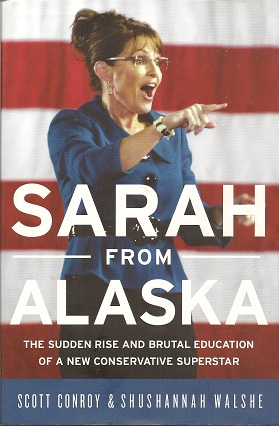 Image for Sarah from Alaska:  The Sudden Rise and Brutal Education of a New Conservative Superstar