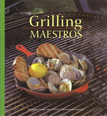 Image for Grilling Maestros:  Recipes from the Public Television Series