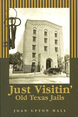 Image for Just Visitin':  Old Texas Jails