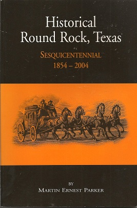 Image for Historical Round Rock, Texas: Sesquicentennial 1854 - 2004