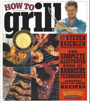 Image for How to Grill  The Complete Illustrated Book of Barbecue Techniques