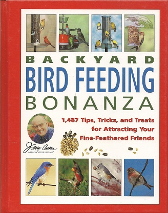 Image for Jerry Baker's Backyard Bird Feeding Bonanza:  1,487 Tips, Tricks, and Treats for Attracting Your Fine-Feathered Friends
