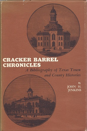 Image for Cracker Barrel Chronicles: A Bibliography of Texas Town and County Histories