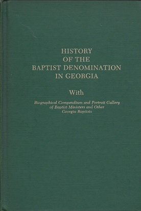 Image for History of the Baptist Denomination in Georgia: with Biographical Compendium and Portrait Gallery of Baptist Ministers and Other Georgia Baptists