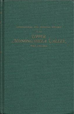 Image for Genealogical and Personal History of the Upper Monongahela Valley, West Virginia. In Two Volumes. Volume I